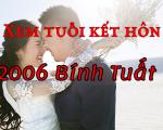 Tuổi đẹp, năm đẹp để kết hôn cho nam nữ tuổi Bính Tuất 2006