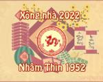 Tuổi nào đẹp xông nhà năm 2022 cho tuổi Nhâm Thìn 1952