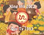 Chọn tuổi nào xông nhà năm 2022 cho tuổi Quý Tỵ 1953?